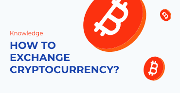 How To Exchange Cryptocurrency and Start Trading